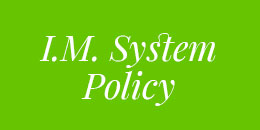 I.M. System Policy